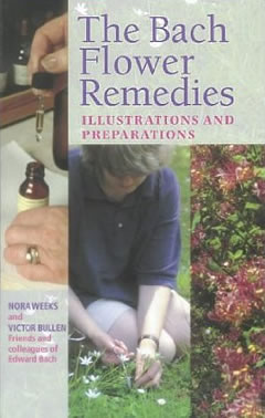 The Bach Flower Remedies Illustrations And Preparations