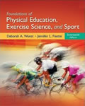 Foundations of Physical Education, Exercise Science, and Sport by Deborah Wuest and Jennifer Fisette