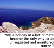 Unregulated UV exposure continues to be available on Greek islands (seasonal).