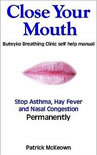 Close Your Mouth: Buteyko Breathing Clinic self help manual [Paperback]