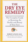 The Dry Eye Remedy: The Complete Guide to Restoring the Health and Beauty of Your Eyes (Paperback)