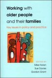 Working with Older People and Their Families: Key Issues in Policy and Practice